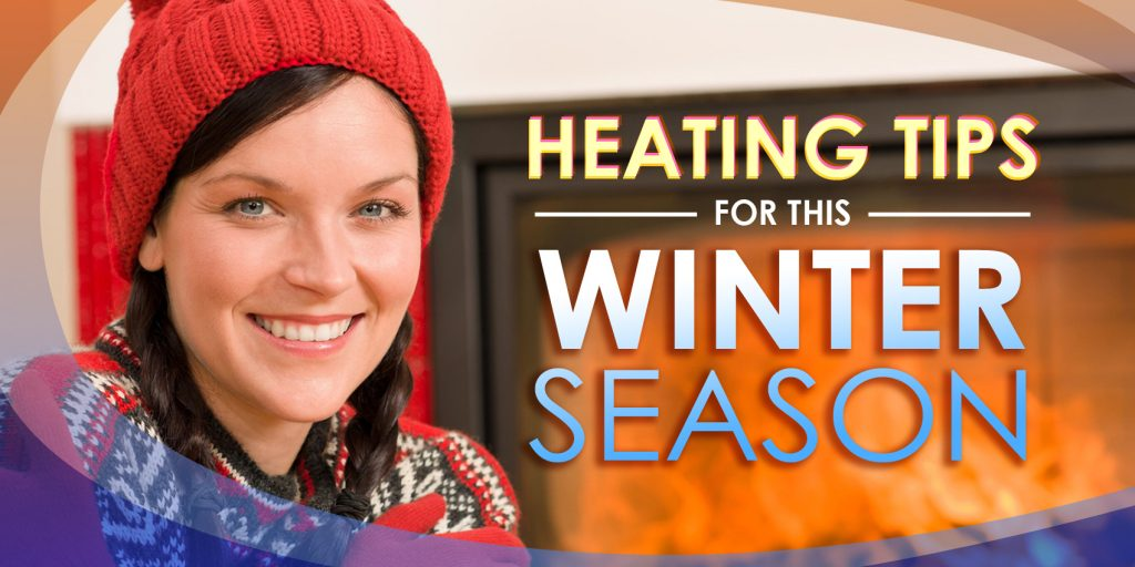 Heating Tips For This Winter Season