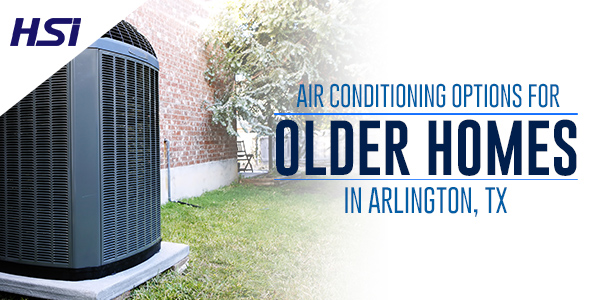 Air Conditioning Options for Older Homes in Arlington, TX