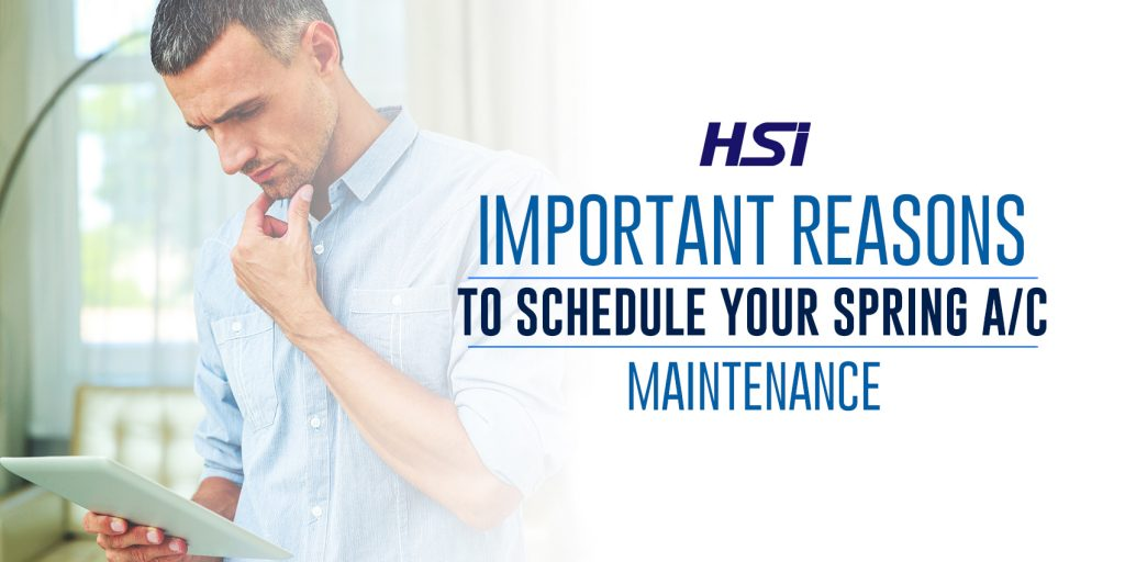Important Reasons to Schedule Your Spring A/C Maintenance