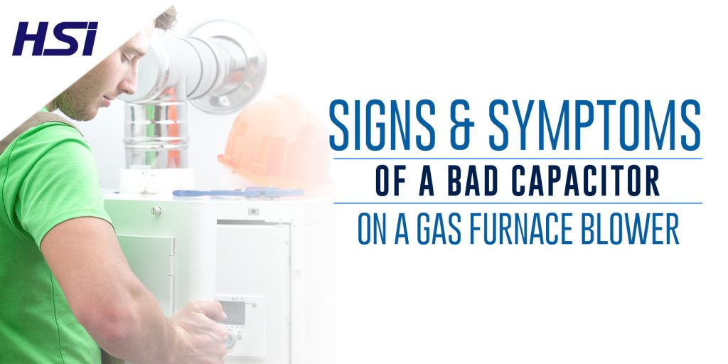 Signs & Symptoms of a Bad Capacitor on a Gas Furnace Blower