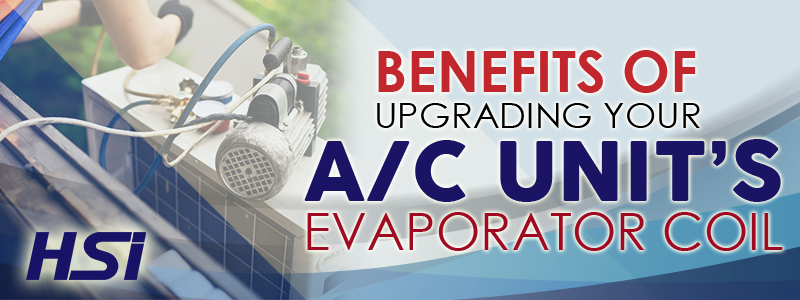 Benefits Of Upgrading Your AC Unit's Evaporator Coils