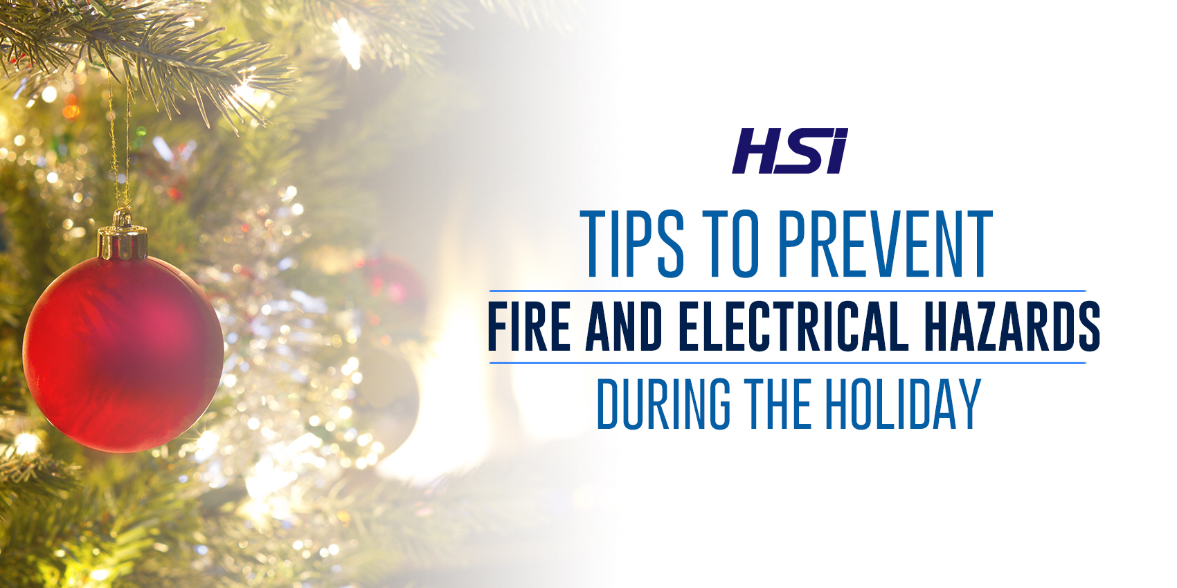 Tips to Prevent Fire and Electrical Hazards During the Holiday
