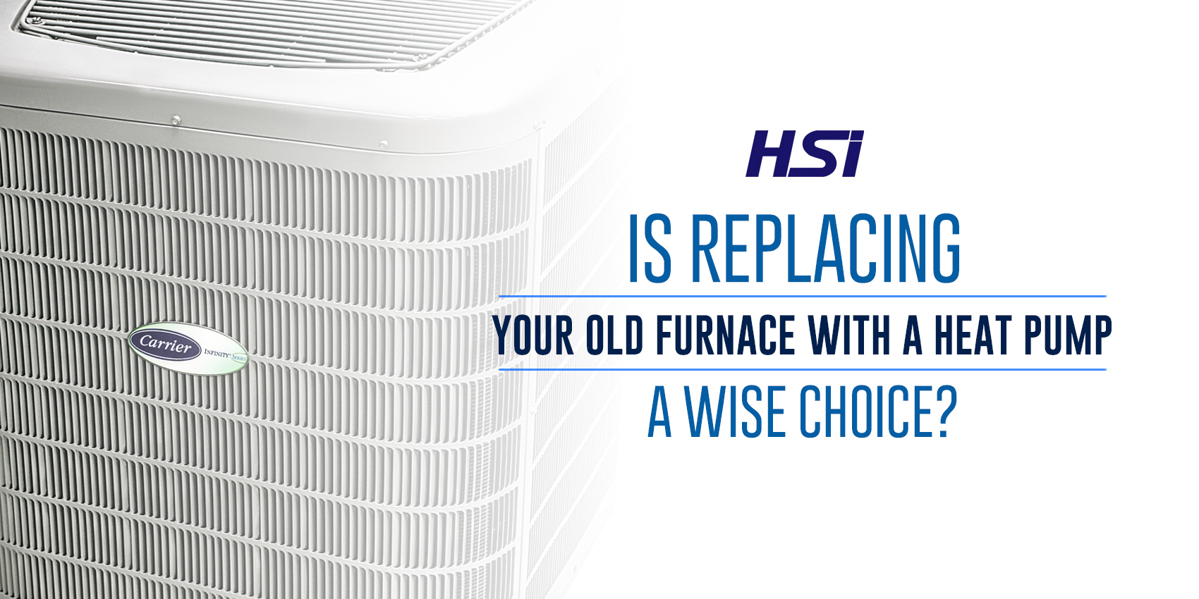 Is Replacing Your Old Furnace With A Heat Pump A Wise Choice?