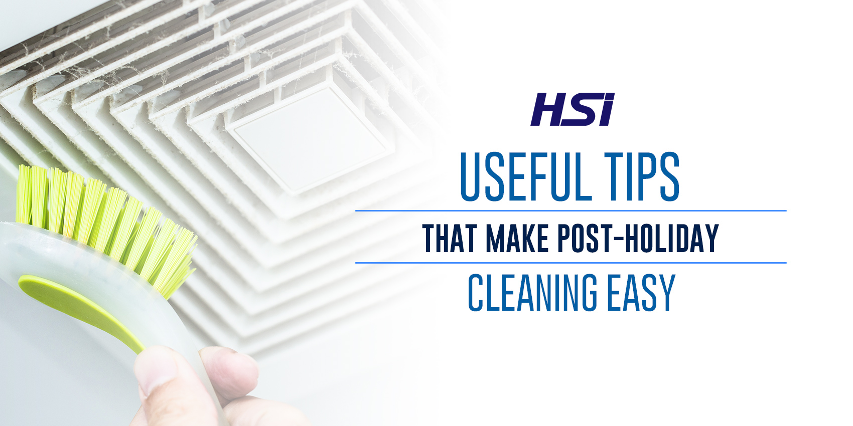 Useful Tips That Make Post-Holiday Cleaning Easy