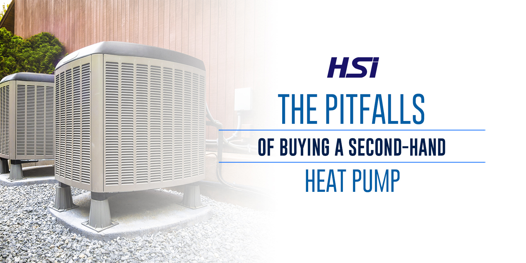The Pitfalls of Buying a Second-Hand Heat Pump