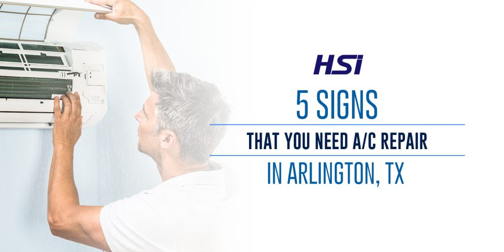 5 Signs That You Need A/C Repair in Arlington, TX