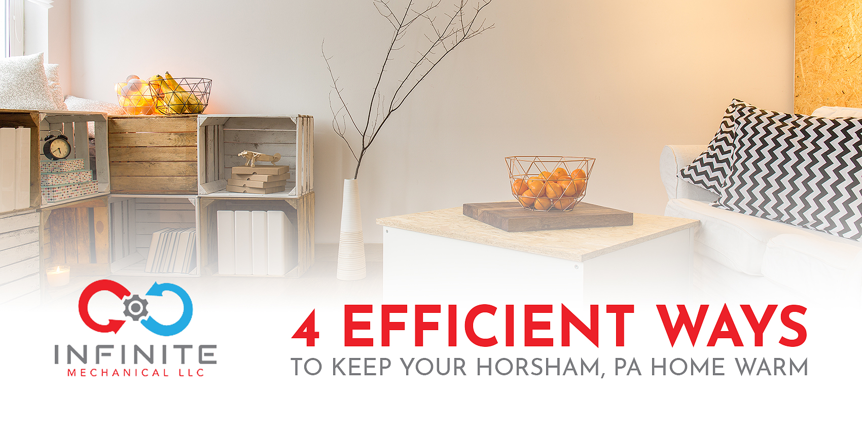 4 Efficient Ways to Keep Your Horsham, PA Home Warm