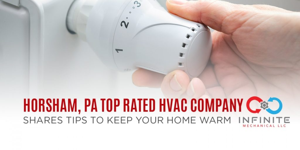 Horsham, PA Top Rated HVAC Company Shares Tips to Keep Your Home Warm