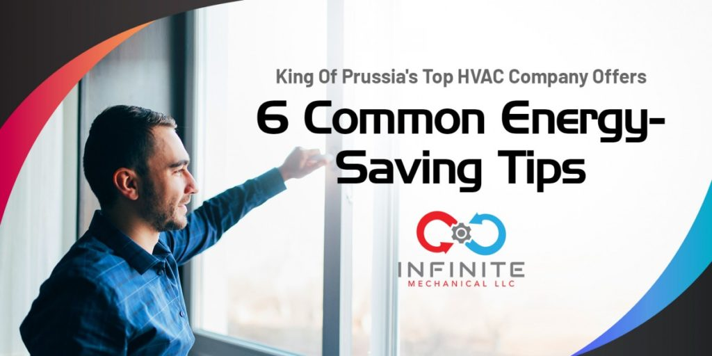 King of Prussia's Top HVAC Company Offers 6 Common Energy- Saving Tips