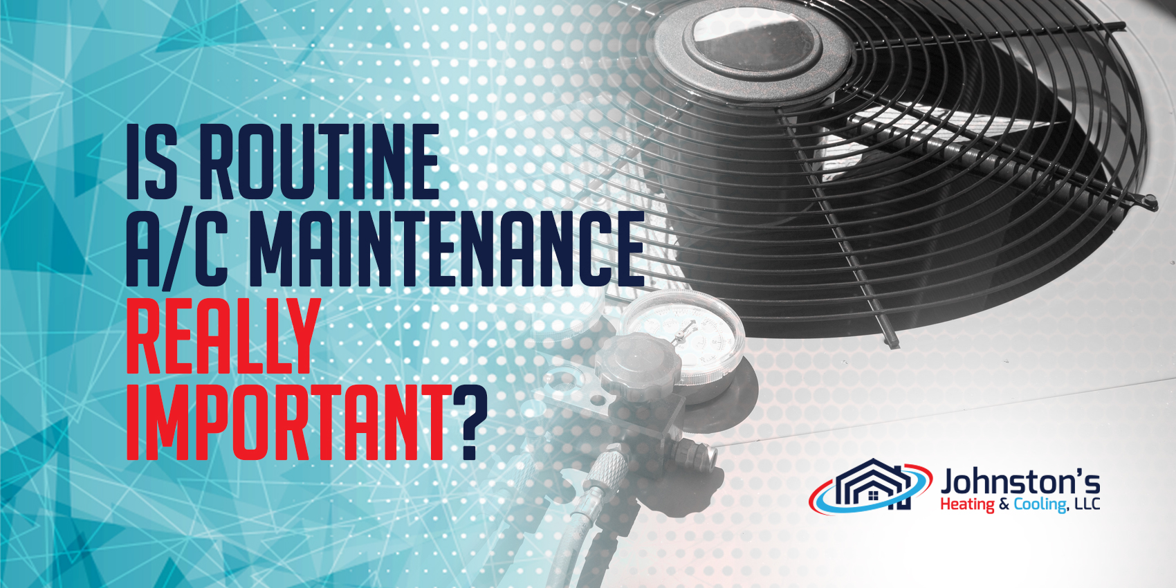 Is Routine A/C Maintenance Really Important?