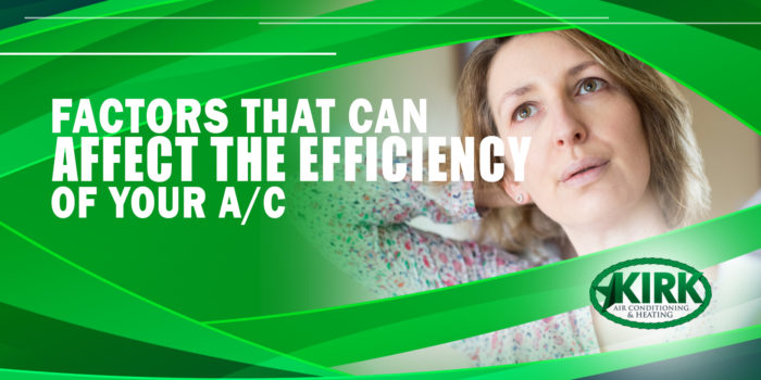 Factors That Can Affect The Efficiency of Your A/C