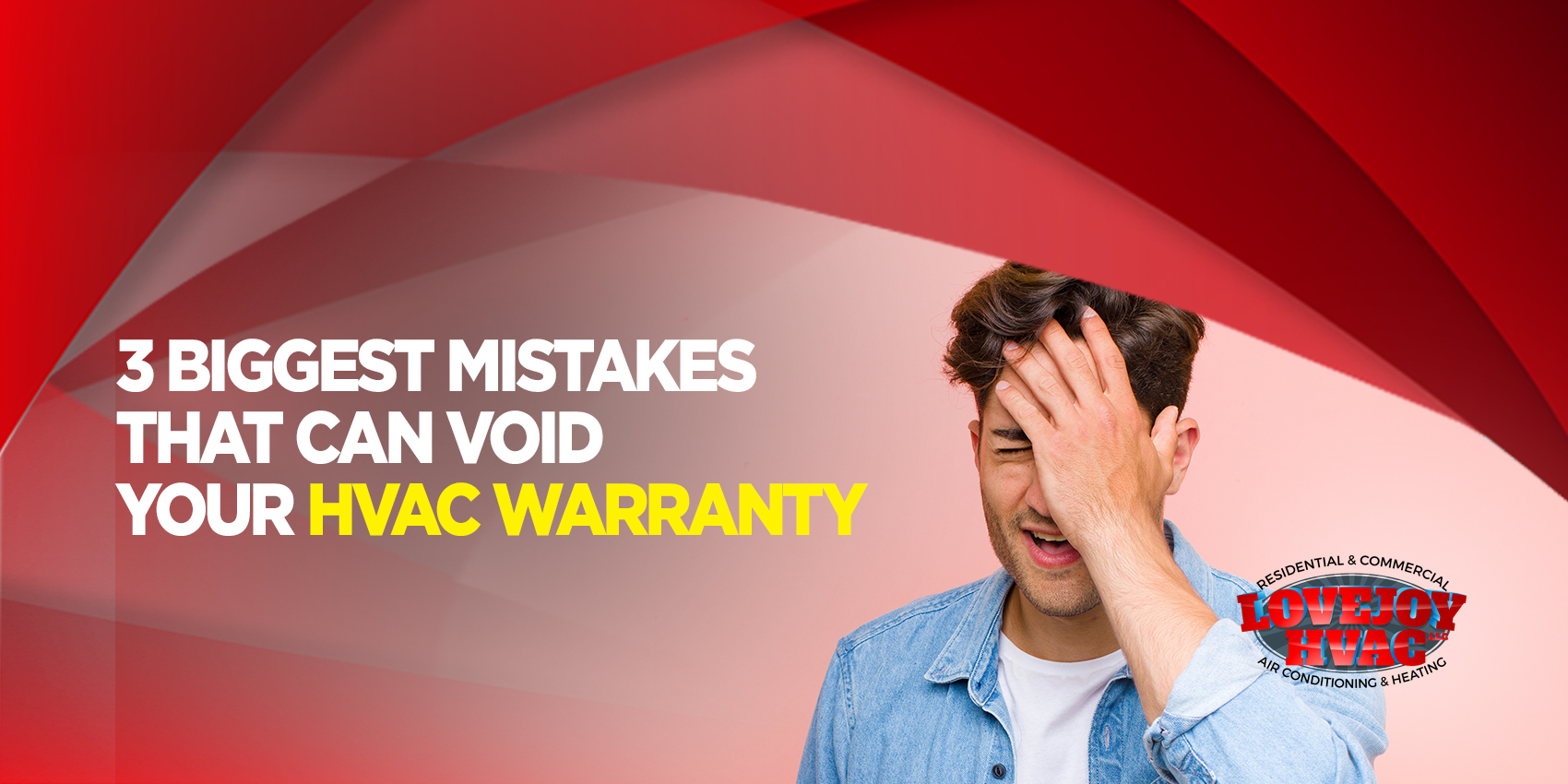 3 Biggest Mistakes That Can Void Your HVAC Warranty