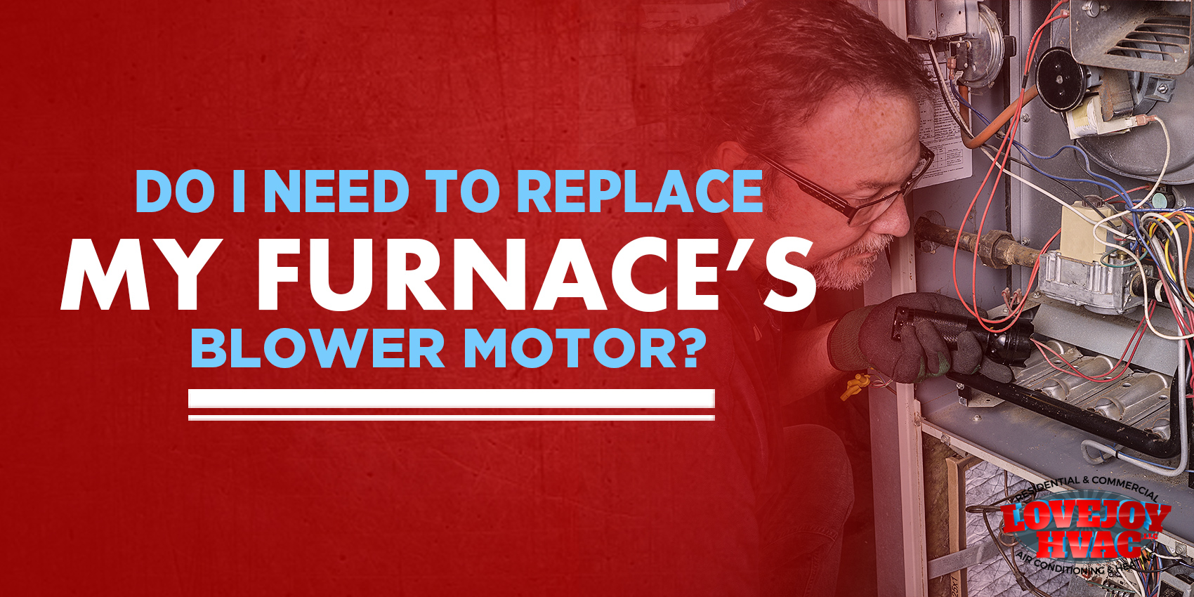 Do I need to replace my furnace blower motor