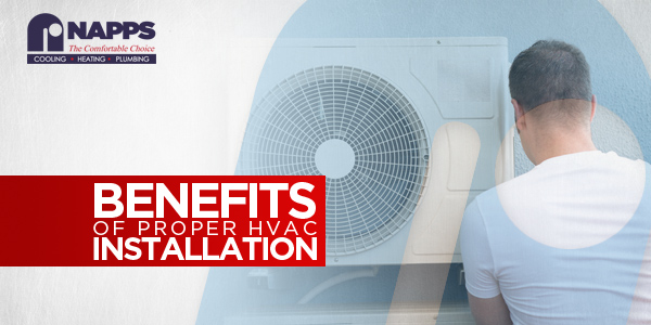 Benefits of Proper HVAC Installation