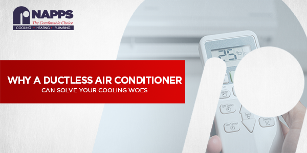 Why a Ductless Air Conditioner Can Solve Your Cooling Woes
