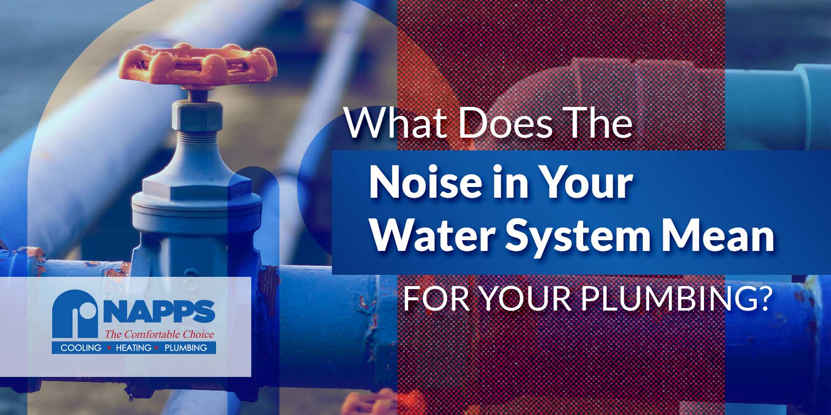 What Does The Noise in Your Water System Mean For Your Plumbing?