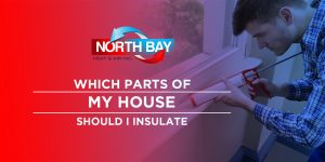 Which Parts of My House Should I Insulate?