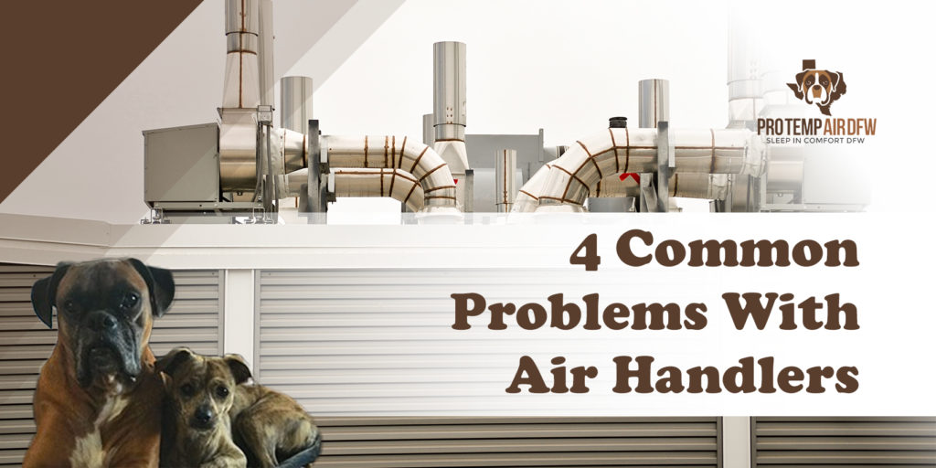 4 Common Problems With Air Handlers