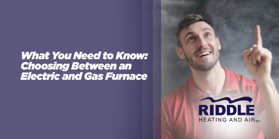 What You Need to Know: Choosing Between an Electric and Gas Furnace