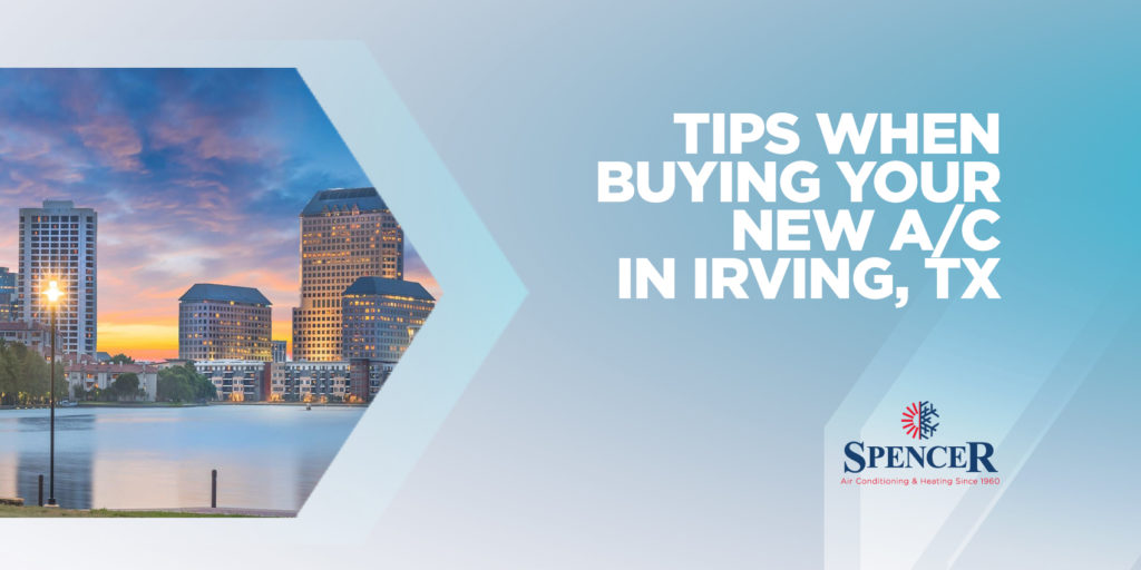 Tips When Buying Your New A/C in Irving, TX