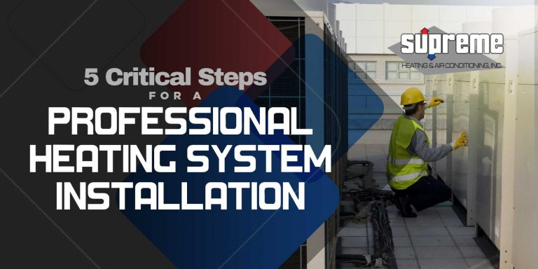 5 Critical Steps for a Professional Heating System Installation