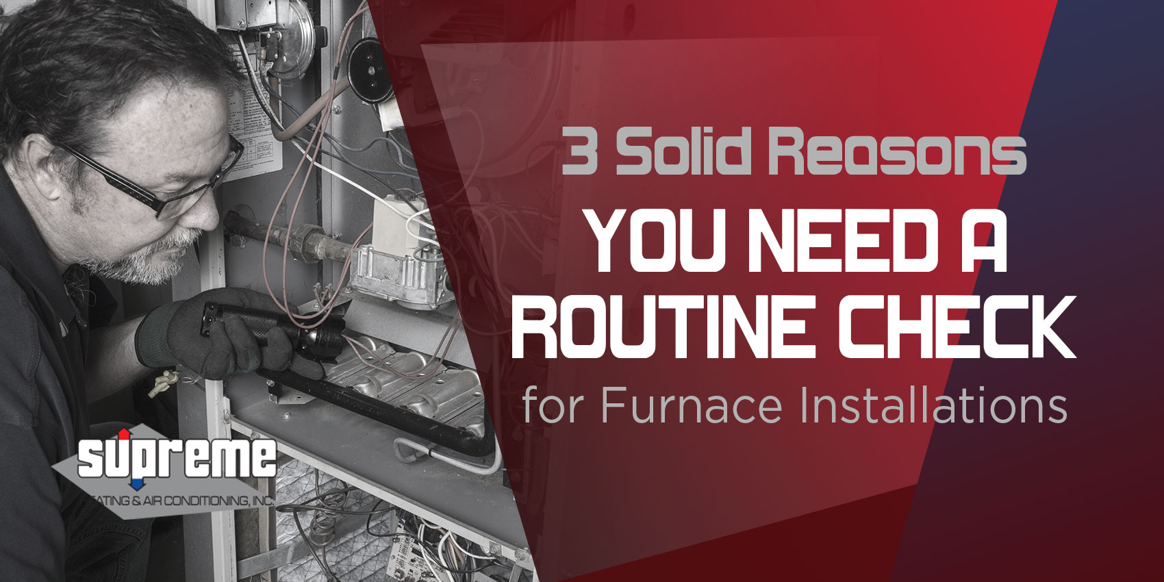 3 Solid Reasons You Need a Routine Check for Furnace Installations