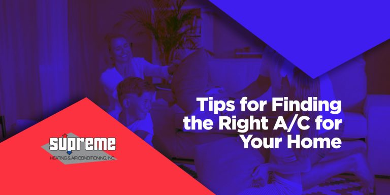 Tips for Finding the Right A/C for Your Home